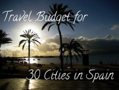 Travel Spain: Budget Breakdown for 30 Cities - Young Adventuress