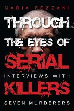Through the Eyes of Serial Kilers by Nadia Fezzani