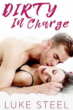 Luke Steels Dirty In Charge Is On Sale  DIRTY IN CHARGE  BY: LUKE STEEL  Its .99 and free on Kindle Unlimited.  Buy Links: http://amzn.to/2lzRYys  SYNOPSIS:  People fear me. People bow to me. Im used to being recognized everywhere I go.  When she literally ran into meinside my own houseit was clear she had no clue who I was.  I expected that to piss me off.  It did the opposite.  Id only meant to play with her a little flirt a bit tease. This was my home turf after all; getting her alone…