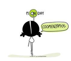 A darle al ON... Es mONday. Lunes. Astelehena!! Coooomenzamosssss!!! Eeeegunon mundo!!