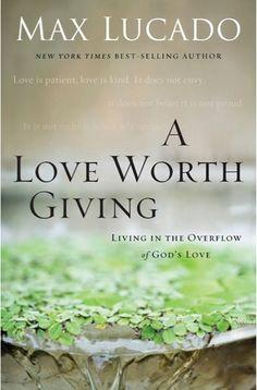 e-Book Sale: A Love Worth Giving {by Max Lucado} ~ $2.99! #kindle #books #ebooks