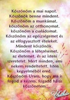 Köszönöm 💛 God Loves You, My Spirit, Change My Life, Good Thoughts, Daily Motivation, Gods Love, Motivational Quotes, Prayers, Love You