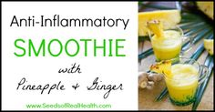 Fight pain and inflammation naturally with this pain reducing and anti inflammatory smoothie with pineapple and ginger. It tastes delicious, too!