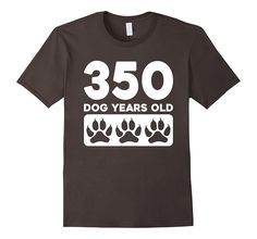 350 Dog Years Old - Funny 50th Birthday T-Shirt