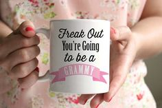 Pregnancy Announcement Freak Out You're going to be a Grammy Mug