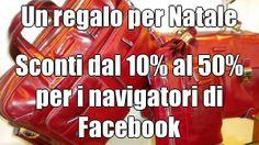 Un regalo per Natale Sconti dal 10% al 50% per i navigatori di Facebook https://www.facebook.com/carlodellaroccapelletteria