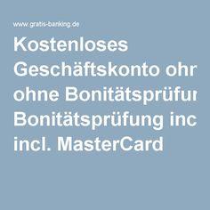 Kostenloses Geschäftskonto ohne Bonitätsprüfung incl. MasterCard