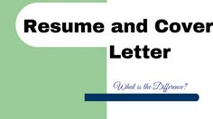 Resume and Cover Letter – What is the Difference?