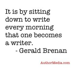 Write every day.