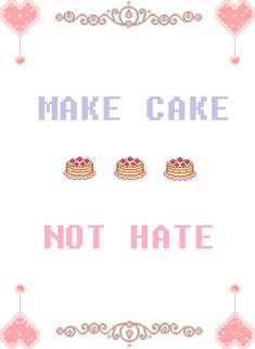 ❤Kawaii Love❤ ~make cake, not hate.