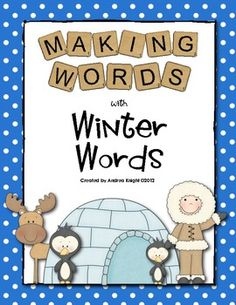 Making Words - Winter Words:  5 complete lessons, including student letter tiles, word cards, and recording sheets for each lesson.  $3