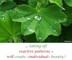 ... taking off reactive #patterns ~ will create >individual< #beauty ! ( #Samara )