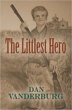 The Littlest Hero - Kindle edition by Dan Vanderburg. Literature & Fiction Kindle eBooks @ Amazon.com.