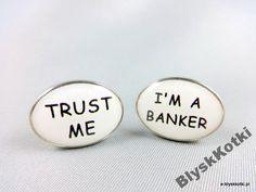 Spinki do mankietów - Trust Me I'm a Banker A134