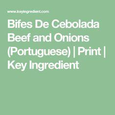 Bifes De Cebolada Beef and Onions (Portuguese)   Print   Key Ingredient