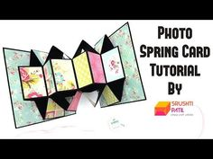 Photo Spring Card Tutorial by Srushti Patil Fun Fold Cards, Pop Up Cards, Folded Cards, Card Making Tutorials, Card Making Techniques, Mini Scrapbook Albums, Scrapbook Cards, Rakhi Cards, Mini Album Tutorial