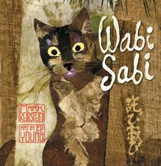 Wabi Sabi: author Mark Reibstein, illustrator Ed Young. Wabi Sabi: a Japanese philosophy of seeing beauty in simplicity, the ordinary, and the imperfect. Wabi Sabi, Japanese Culture, Japanese Art, Japanese American, Kitsch, Collages, Collage Illustrations, Best Travel Books, Japanese Philosophy