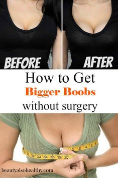 Many ladies have reduced breast size and are interested in learning how to get bigger boobs naturally fast without surgery probably either because of its cost or the risks associated with surgery.