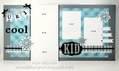 Great layout by Vicki W. I'd like to copy for my cool kids!