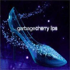 Garbage - Cherry Lips