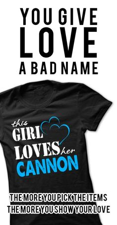 If you are CANNON or loves one. Then this shirt is for you. Cheers !!!