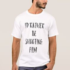 I'd Rather Be Shooting Film Tee