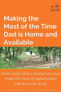 When Dad's time is limited we must make the most of opportunities that do come along.
