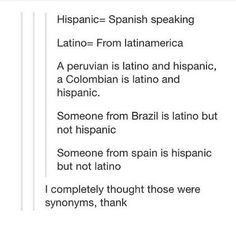 YES! Thank you! I always get upset when people say I'm hispanic because I'm from Brazil. No, I don't speak Spanish.