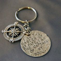 """""""I Am the Master of my Fate, I am the Captain of my Soul"""" with Compass Handstamped Keychain"""