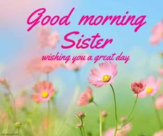 good-morning-sister-text-messages Good Morning Sister Images, Good Morning Messages Friends, Cute Good Morning Quotes, Good Morning Images Download, Good Morning Picture, Good Morning Greetings, Good Morning Good Night, Morning Pictures, Good Morning Wishes