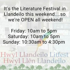 Yay! It's the Llandeilo Literature Fesitval this weekend and we'll be OPEN all weekend! As everyone deserves a day off we will be closed on Bank Holiday Monday though!