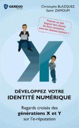 Développez votre identité numérique - Regards croisés des générations X et Y sur l'e-réputation