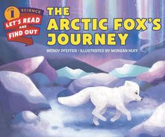 Buy The Arctic Fox's Journey by Wendy Pfeffer at Mighty Ape NZ. During the winter, the arctic fox begins an incredible journey. She heads north through the tundra, toward the top of the world. No larger than a hous. Next Generation Science Standards, Arctic Fox, Science Books, Visual Aids, Animal Books, Hands On Activities, What Is Like, The Book, Childrens Books