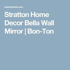 Stratton Home Decor Bella Wall Mirror   Bon-Ton
