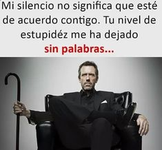 ATTEMPT AT TRANSLATION: my silence does not mean i agree with MJH.you, your level of stupid (your stupidity?) left me without words (i'm taking spanish 3 next semester) Spanish Humor, Spanish Quotes, Chat Facebook, True Quotes, Funny Quotes, Funny Images, Funny Pictures, At Least, Jokes