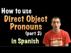 Teaching Spanish: Video about how to use direct object pronouns in Spanish.