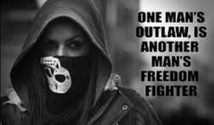 outlaw man | One man's outlaw is another man's freedom fighter.png