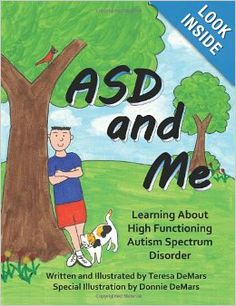 ASD and Me: Learning About High Functioning Autism Spectrum Disorder: Teresa DeMars: 9780983638803: Amazon.com: Books