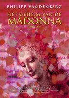 Het geheim van de Madonna / Philipp Vandenberg - Een lange pauze volgde. Le Vaux dacht na. 'U wilt daarmee zeggen dat Leondardo da Vince...