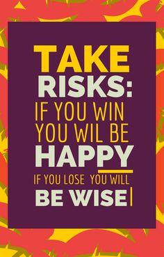 neem eens een risico #ekkomi #kindercoach http://www.pinterest.com/ekkomikndrcch/#therapeut #massage #inspiratie #risk #Happy
