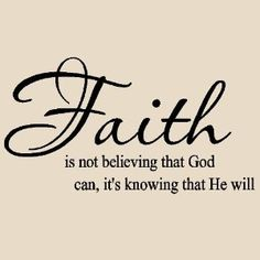 Faith is not believing that God can; it's knowing that he will. Vinyl Lettering Wall Sayings Home Art Decor | Christian Discount Stores