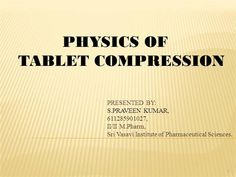 Physics Of Tablet Compression by praveenkumarsiriki via authorSTREAM