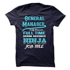 Awesome Tee Ninja General Manager T-Shirt T shirts #tee #tshirt #Job #ZodiacTshirt #Profession #Career #general manager