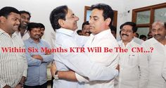 Within Six Months KTR Will Be The CM...?