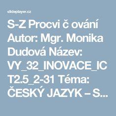 S-Z Procvičování Autor: Mgr. Author, Literatura