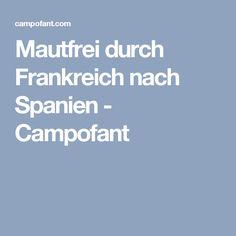 Mautfrei durch Frankreich nach Spanien - Campofant