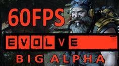 Evolve: Big Alpha Gameplay (60fps)