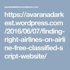 https://avaranadarkest.wordpress.com/2016/06/07/finding-right-airlines-on-airline-free-classified-script-website/