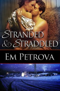 Stranded and Straddled by Em Petrova, http://www.amazon.com/dp/B00GKW4WQU/ref=cm_sw_r_pi_dp_hb.Ltb1FT3FMG