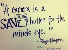 Photography Quote: A camera is a SAVE button for the mind's eye ~Roger Kingston